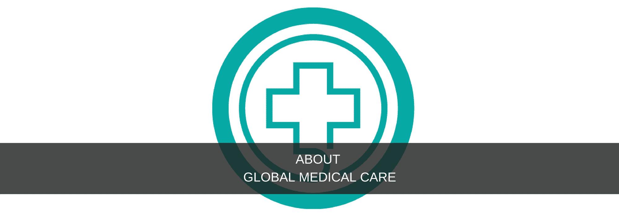 Global Medical Care FAQ - Global Medical Care